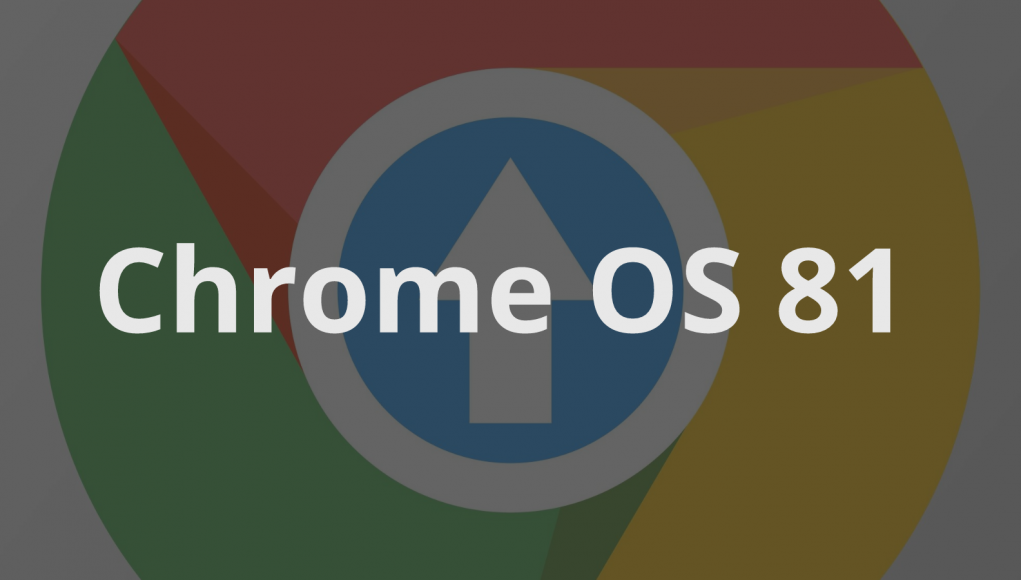 Chrome OS 81 has arrived…again